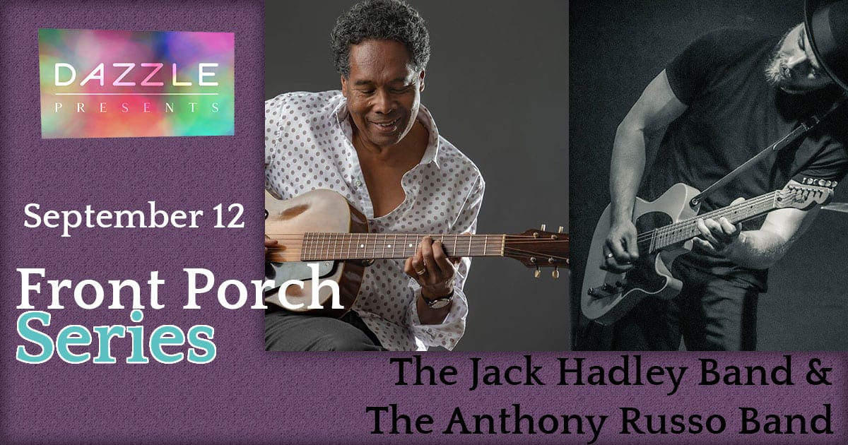 Front Porch Series: Jack Hadley Band & Anthony Russo Band