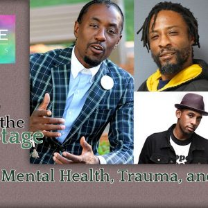 """Black Male Mental Health, Trauma, and Resilience Part 2 of a 3 Part Series"""